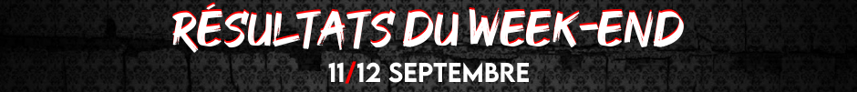 Résultats du week-end (11/12 Septembre)