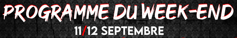 Programme du week-end (11/12 Septembre)